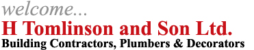 Welcome to H Tomlinson  | Building Contractors, Plumbers & Decorators